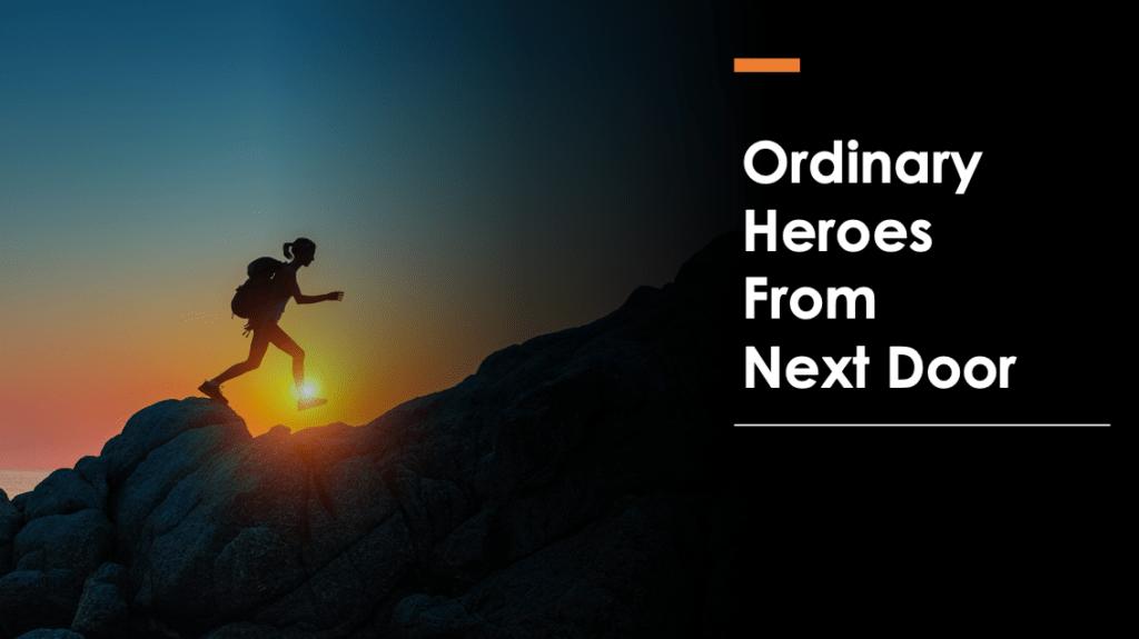 ordinary heroes from next door 1024x575 - ORDINARY HEROES FROM NEXT DOOR